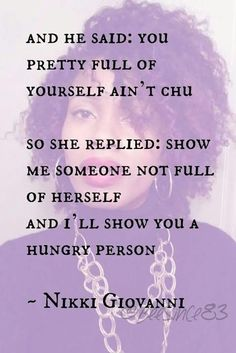 """Nikki Giovanni gives me life every time I read """"Poem For A Lady Whose Voice I Like"""""""