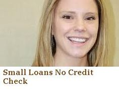 Small loans no credit check arranged excellent loan services for every person who want the small loan . Option for you like small cash loans, short term loans for bad credit, short term loans, loans for bad credit.