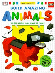 Build Amazing Animals from Bricks You Have at Home (Lego Modelers) by Sebastian Quigley