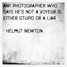 Helmut Newton #photography #quotes