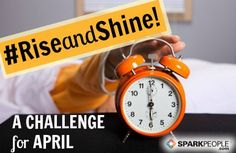 Join us for a fun challenge beginning April 1: the #riseandshine challenge. It's simple: eat a healthy breakfast and/or exercise each morning for 30 days! Follow this board and use the #riseandshine hashtag for WooHoos and encouragement from SparkPeople!