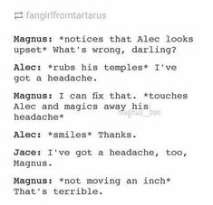Lol Magnus Bane, the only person who was never in love with Jace~ - - Malec - Mortal Instruments Quotes, Shadowhunters The Mortal Instruments, Shadowhunters Malec, Bane Quotes, Alec And Jace, Serie Got, Cassie Clare, Cassandra Clare Books, Alec Lightwood