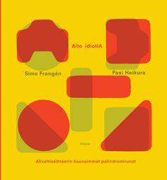 Title: Aito idiotia | Author: Simo Frangén, Pasi Heikura | Designer: Päivi Puustinen Author, Yellow, Logos, Design, Logo, Writers