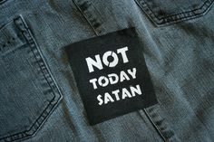 Hey, I found this really awesome Etsy listing at https://www.etsy.com/listing/244528751/not-today-satan-patch-bianca-del-rio