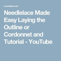 Needlelace Made Easy Laying the Outline or Cordonnet and Tutorial Needle Tatting Tutorial, Lacemaking, Needle Lace, Outline, Diy Gifts, Make It Simple, Easy, Youtube, Embroidery