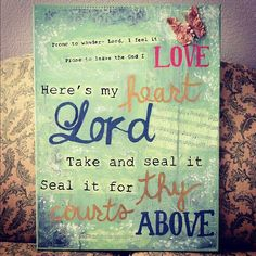 O to grace how great a debtor ~ Daily I'm constrained to be! ~ Let that grace now like a fetter, ~ Bind my wandering heart to Thee. ~ Prone to wander, Lord, I feel it, ~ Prone to leave the God I love; ~ Here's my heart, O take and seal it, ~ Seal it for Thy courts above.