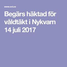 Begärs häktad för våldtäkt i Nykvarn 14 juli 2017