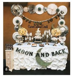 """I love you to the moon and back"" baby shower! #party table"