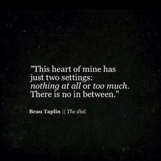 Beau Taplin ღ all or nothing Words Quotes, Wise Words, Me Quotes, Sad Sayings, Great Quotes, Quotes To Live By, Inspirational Quotes, Beau Taplin Quotes, Ex Machina