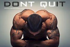 Dont quit.
