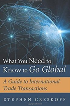 "Think you know about international trade? Think again. With ""What You Need to Know to Go Global: A Guide to International Trade Transactions"", attorney and international trade expert Stephen Creskoff provides an in-depth look at the factors surrounding just one transaction in international trade. Using his book, small business owners can use that information to power a successful and sustainable international enterprise. / smallbiztrends.com"