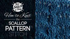 How+to+Knit+the+Scallop+Pattern+Stitch