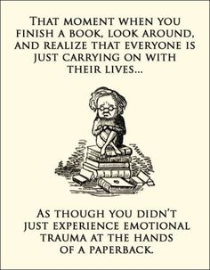 This is how I feel after just finishing The Casual Vacancy.