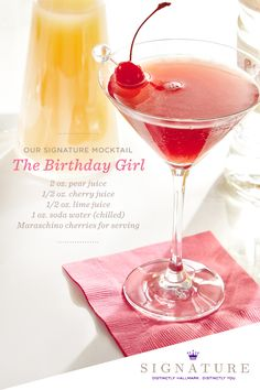 The Birthday Girl Hallmark Signature Mocktail Recipe Directions: In a shaker, combine pear juice, cherry juice and lime juice. Fill with ice and shake as long as it takes to sing the birthday song. Strain into a martini glass. Top with a splash of chilled soda water and garnish with a cherry. #signaturemoments