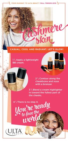 Cashmere is in for your skin. The fall 2015 makeup trend boasts a soft, glowing look for everyday freshness. Pair this look with neutral lip and eye to let your skin take center stage. Follow these four easy steps for a flawless face.