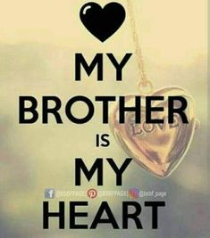 My brother is my heart is part of Brother quotes - Visit the post for Brother Sister Love Quotes, Mom And Dad Quotes, Brother And Sister Relationship, Sister Quotes Funny, Brother And Sister Love, Family Quotes, Daddy Daughter Quotes, Nephew Quotes, Father Quotes