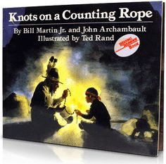 Knots on a Counting Rope, Written by: Bill Martin Jr. | Read by: Bonnie Bartlett & William Daniels. http://www.storylineonline.net/knots-on-a-counting-rope/