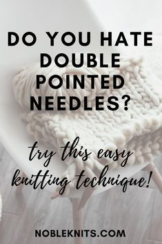"""The Alternative to using Double Points or the Magic Loop I am often asked, """"Can I use circular needles instead of double pointed needles?"""" Knitting a small number of stitches in-the-round can be challenging especially if you just aren't feeling confident with double points or the magic loo"""