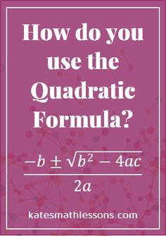 how to know when to use the quadratic formula