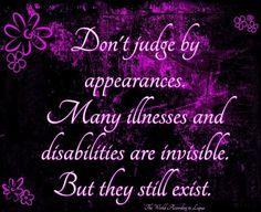 the invisible disease Chronic Fatigue Syndrome, Chronic Illness, Chronic Pain, Fibromyalgia, Endometriosis, Cluster Headaches, Interstitial Cystitis, Epilepsy Awareness, Autoimmune Disease