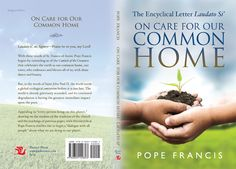 On Care for our Common Home, Non-Fiction, Religion, Ethics Francis Of Assisi, Pope Francis, Book Cover Design, Nonfiction, Religion, Lord, Graphic Design, Lettering, Non Fiction