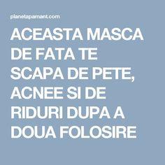 ACEASTA MASCA DE FATA TE SCAPA DE PETE, ACNEE SI DE RIDURI DUPA A DOUA FOLOSIRE