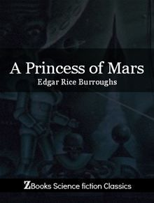 p 	A Princess of Mars is an Edgar Rice Burroughs science fiction novel, the first of his famous Barsoom series. It is also Burroughs first novel, predating his Tarzan stories. He wrote it…  read more at Kobo.