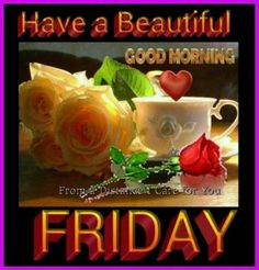 Have A Beautiful Friday, Good Morning