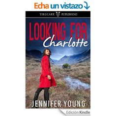 Looking for Charlotte (English Edition) eBook: Jennifer Young: Amazon.es: Tienda Kindle