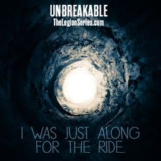 """I was just along for the ride"" - #Unbreakable. Where would you go along for the ride to save your friends? #thelegionseries #kamigarcia #YAbooks #supernatural #paranormal #quotes *"