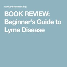 BOOK REVIEW: Beginner's Guide to Lyme Disease