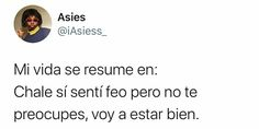 Fact Quotes, Mood Quotes, True Quotes, Pretty Quotes, Sweet Quotes, Alcohol Quotes, Funny Spanish Memes, Love Phrases, Funny Video Memes