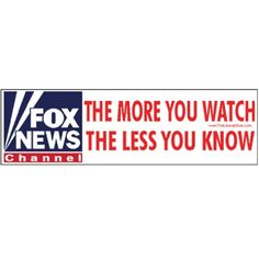 FOX News The More You Watch the Less you Know Sticker