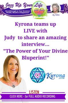 Listen to - the full recording of this empowering, fun & magical live interview. Kyrona shares potent light codes & discusses 'The Power of Your Divine Blueprint'! #SoulPlan, #divinepurpose