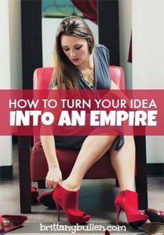 How to Turn Your Idea Into an Empire: A Case Study