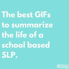 You know you're a school based SLP if... Funny GIFs I'm sure you can relate to!