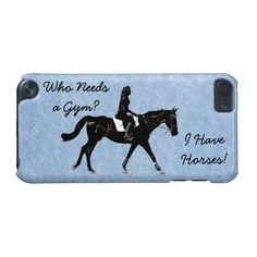 Who Needs a Gym? I Have Horses iPod 5 Case #horses #funny #ipodcase
