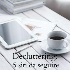 Le mie fonti di ispirazione sul #decluttering sono tante. Ogni giorno leggo libri, siti, blog per trovare sostegno, supporto e idee. Questi sono i miei preferiti.