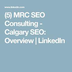 (5) MRC SEO Consulting - Calgary SEO: Overview   LinkedIn