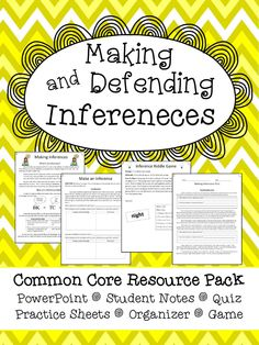 Making and Defending Inferences Resource Pack.  Includes a PowerPoint, Student Notes, Practice Sheets, Graphic Organizer, Game, and Quiz.  Perfect for teaching the Common Core.