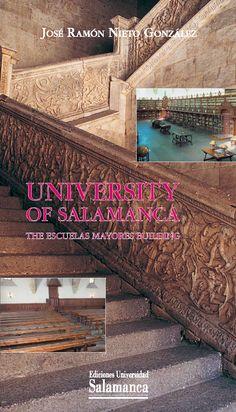 University of Salamanca : the Escuelas Mayores building / José Ramón Nieto González