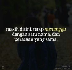 Menunggumu Best Quotes, Love Quotes, Inspirational Quotes, Quotes About Love And Relationships, Relationship Quotes, Tumbler Quotes, Romantic Room, Quotes Indonesia, People Quotes