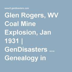 Glen Rogers, WV Coal Mine Explosion, Jan 1931 | GenDisasters ... Genealogy in Tragedy, Disasters, Fires, Floods