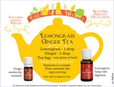 Young Living Essential Oils: Lemongrass Ginger Tea Let me help you get started with Essential Oils! oilyhippie@cox.net Laura Knowlton Sponsor #1598836