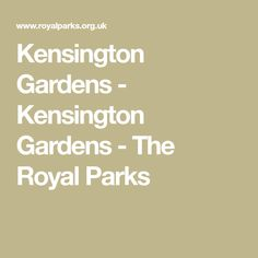 Kensington Gardens - Kensington Gardens - The Royal Parks