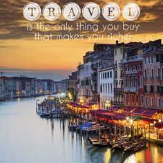 #Travel is the only thing you buy that makes you richer. Photo: Venice, Italy at sunset.