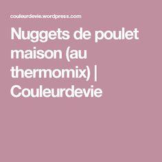 Nuggets de poulet maison (au thermomix) | Couleurdevie