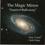 The Magic Mirror - CD - Amy Camie | A simple yet stunning work of solo harp, with a gentle melodic outline gradually sketched in and stunningly counter-shaded through Camie's dexterous playing and clear-hearted gift for letting alternating currents vibrate and cascade up and down the strings. | Holistic Directory | #holistic #holistichealth #holisticdirectory #music #harpplayer #lowerstress #sympatheticvibration