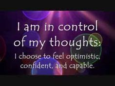 Affirmation: I am in control of my thoughts: I choose to feel optimistic, confident, and capable.   This affirmation is read verbally once before being sped up and repeated supraliminally two hundred additional times in various formats.  For Best Results: Listen to the recording while saying the affirmations to yourself and visualizing the outcome you desire.  For more information, or to make a request, please visit my blog at ManifestChange.Blogspot.com