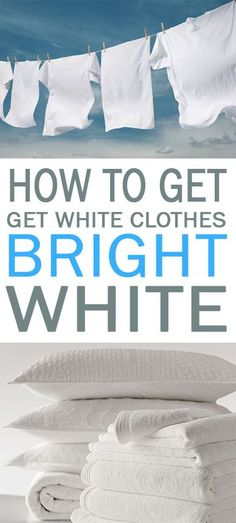 Get rid of your dull white clothes by using these awesome tips to get your clothes bright white!